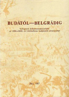 Nagy Lajos - Szita László - Budától-Belgrádig