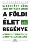 John Maynard Smith - Szathm�ry E�rs - A f�ldi �let reg�nye