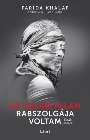Andrea C. Hoffmann - Far�da Khalaf - Az Iszl�m �llam rabszolg�ja voltam