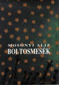 Mosonyi Aliz - Boltosmesék