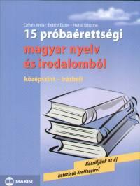 Czövek Attila - Erdélyi Eszter - Hajnal Krisztina - 15 próbaérettségi magyar nyelv és irodalomból