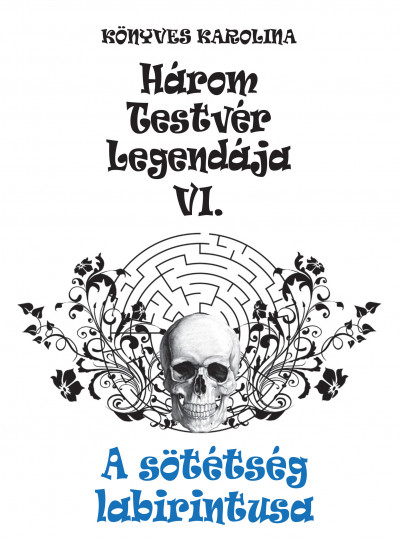 Könyves Karolina - A sötétség labirintusa