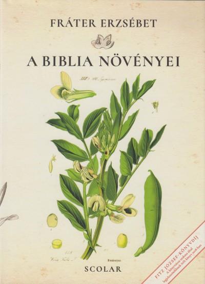 Fráter Erzsébet - A Biblia növényei