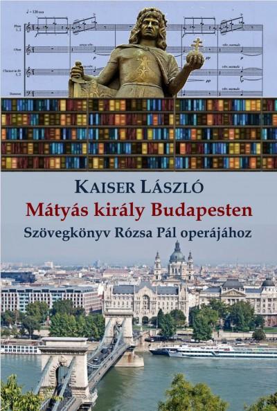 Kaiser László - Mátyás király Budapesten