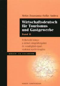 Mekis Zsuzsanna - Szőke Andrea - Wirtschaftsdeutsch für Tourismus und Gastgewerbe