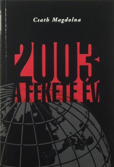 Csath Magdolna - 2003 - A fekete év