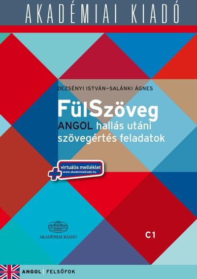 Derzsényi István - Salánki Ágnes - Fülszöveg Angol hallás után szövegértés feladatok C1