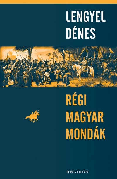 Lengyel Dénes - Régi magyar mondák