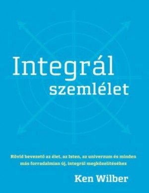 Ken Wilber - Integr�l szeml�let