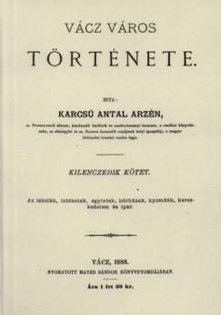 Karcsú Antal Arzén - Vácz város története IX.