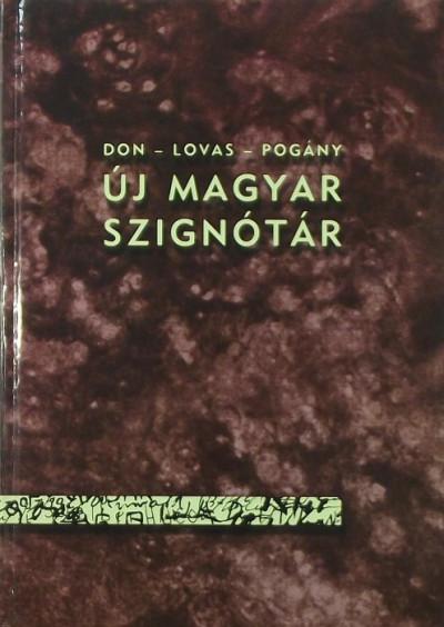 Don Péter  (Szerk.) - Dániel Lovas  (Szerk.) - Pogány Gábor  (Szerk.) - Új magyar szignótár