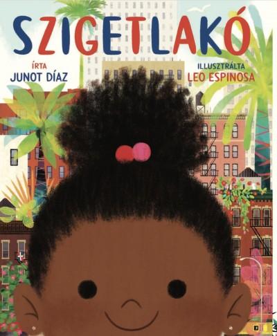 Junot Díaz - Szigetlakó