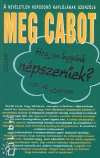 Meg Cabot - Hogyan legyünk népszerűek?