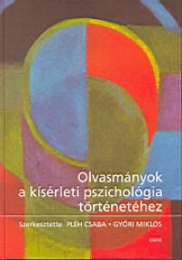 Pléh Csaba - Győri Miklós  (Szerk.) - Olvasmányok a kísérleti pszichológia történetéhez