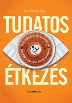 Jan Chozen Bays - TUDATOS ÉTKEZÉS