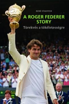 Stauffer René - A Roger Federer Story – Törekvés a tökéletességre