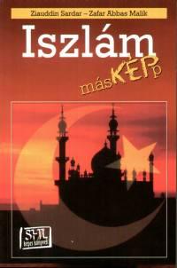 Zafar Abbas Malik - Ziauddin Sardar - Iszlám másképp