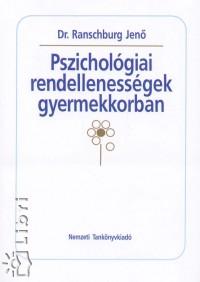 Ranschburg Jenő - Pszichológiai rendellenességek gyermekkorban