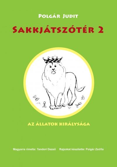 SAKKJÁTSZÓTÉR 2. - AZ ÁLLATOK KIRÁLYSÁGA