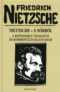 Friedrich Nietzsche - Nietzsche - A nőkről