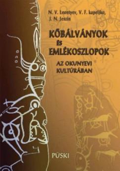 J. N. Jeszin - V. F. Kapeljko - N. V. Leontyev - Kőbálványok és emlékoszlopok az okunyevi kultúrában