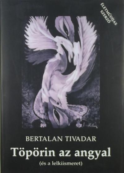 Bertalan Tivadar - Töpörin az angyal