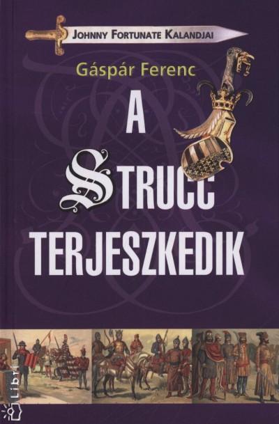A STRUCC TERJESZKEDIK - JOHNNY FORTUNATE KALANDJAI