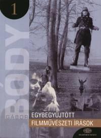 Bódy Gábor - Egybegyűjtött filmművészeti írások 1.