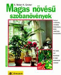 Karin Greiner - Angelika Weber - Magasnövésű szobanövények