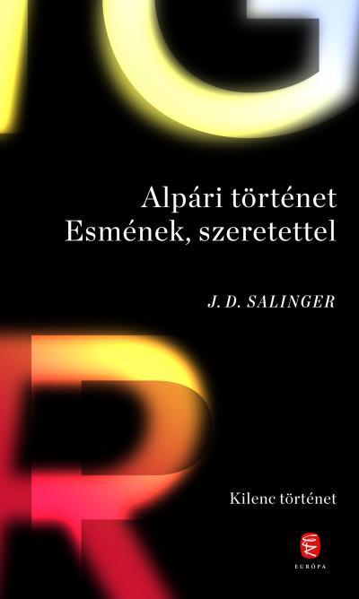 J. D. Salinger - Alpári történet Esmének, szeretettel