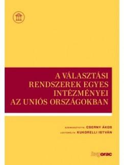 Cserny Ákos  (Szerk.) - A választási rendszerek egyes intézményei az uniós országokban
