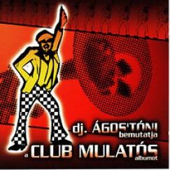 Dj. Ágos'Tóni - Club mulatós - CD