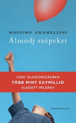 Massimo Gramellini - Álmodj szépeket