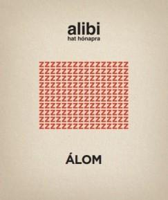- Alibi hat hónapra - Álom