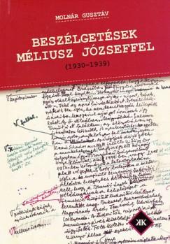 Molnár Gusztáv - Beszélgetések Méliusz Józseffel - 1930-1939