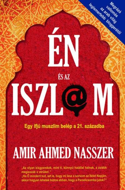 Nasszer Amir Ahmed - Én és az iszlám