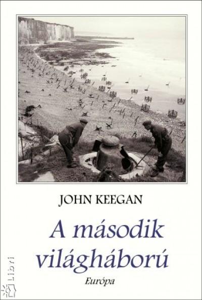John Keegan - A második világháború
