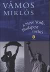 V�mos Mikl�s - A New York-Budapest metr�