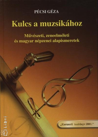 Pécsi Géza - Kulcs a muzsikához
