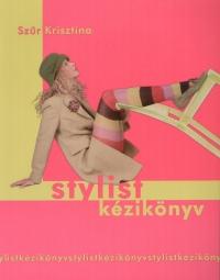 Szűr Krisztina - Stylist kézikönyv