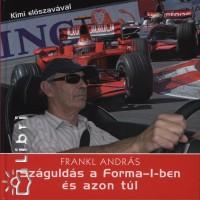 Frankl András - Száguldás a Forma-1-ben és azon túl