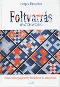 Perjes Erzsébet - Foltvarrás (patchwork)