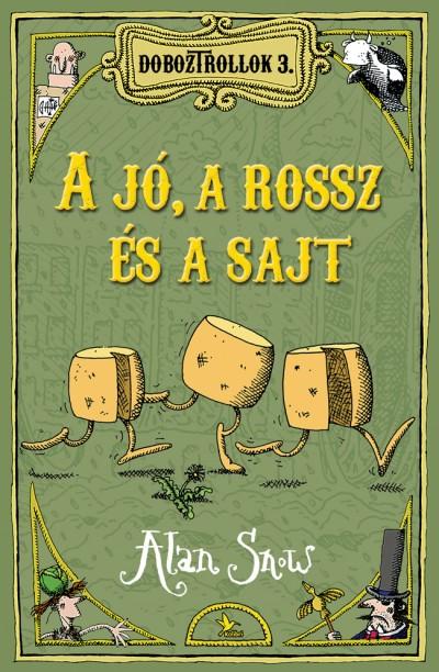 Alan Snow - Doboztrollok 3. - A jó, a rossz és a sajt