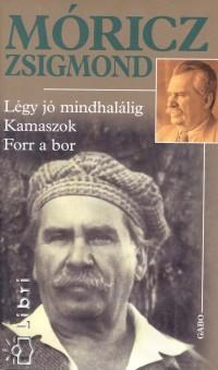 Móricz Zsigmond - Légy jó mindhalálig - Kamaszok - Forr a bor