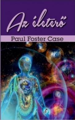 Paul Foster Case - Az életerő