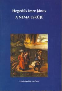 Hegedűs Imre János - A néma esküje