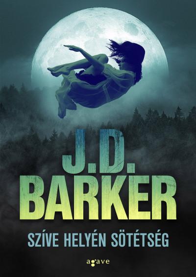 J.D. Barker - Szíve helyén sötétség