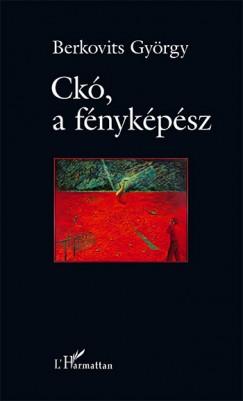 Berkovits György - Ckó, a fényképész