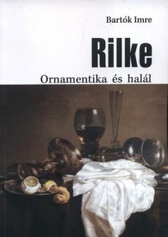 Bartók Imre - Rilke - Ornamentika és halál