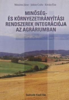 Juhász Csaba - Kovács Elza - Mészáros János - Minőség- és környezetirányítási rendszerek integrációja az agráriumban